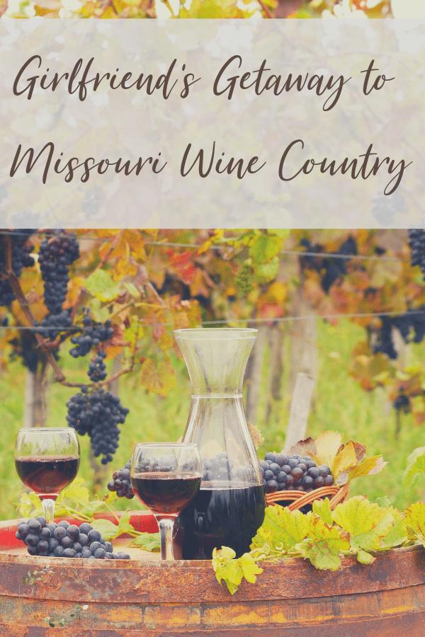 Girlfriend's Getaway to Missouri Wine Country