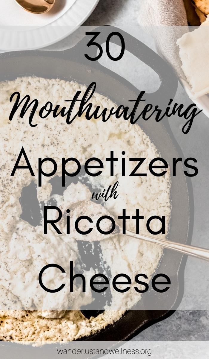 an image with text overlay that says 30 mouthwatering appetizers with ricotta cheese